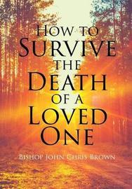 How to Survive the Death of a Loved One by Bishop John Brown image