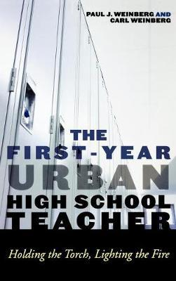 The First-Year Urban High School Teacher by Carl Weinberg image