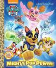 Mighty Pup Power! (Paw Patrol) by Hollis James