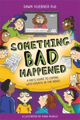 Something Bad Happened by Dawn Huebner