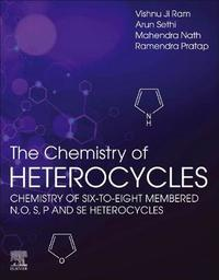 The Chemistry of Heterocycles by Vishnu Ji Ram