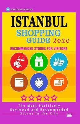 Istanbul Shopping Guide 2020 by Farris W Geltman