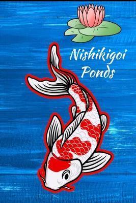 Nishikigoi Ponds by Fishcraze Books