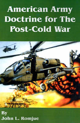 American Army Doctrine for the Post-Cold War by John L Romjue image