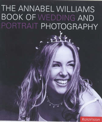 The Annabel Williams Book of Wedding and Portrait Photography by Annabel Williams image