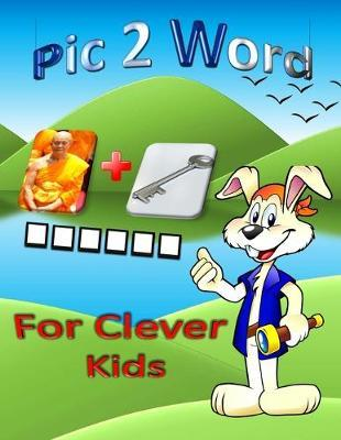 Pic 2 Word for clever kids by Awesome Publication