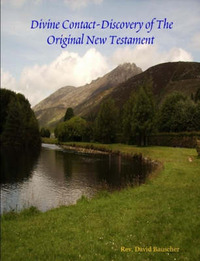 Divine Contact-Discovery of The Original New Testament by Rev David Bauscher image