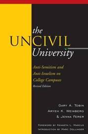 The UnCivil University by Gary A Tobin