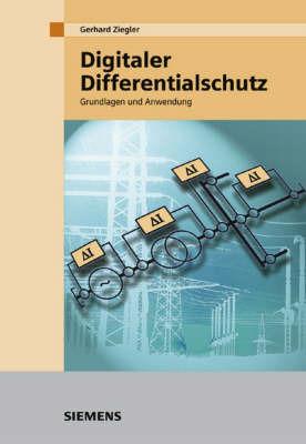 Digitaler Differentialschutz: Grundlagen Und Anwendungen by Gerhard Ziegler image