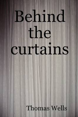 Behind the Curtains by Thomas Wells image