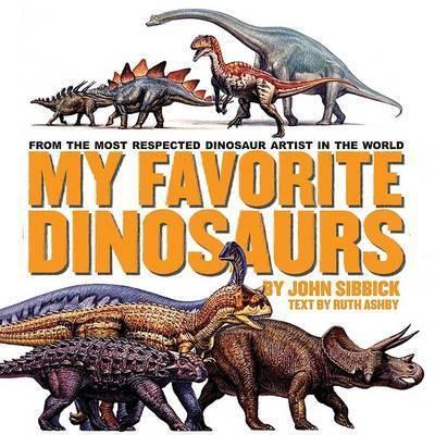 My Favorite Dinosaurs by John Sibbick