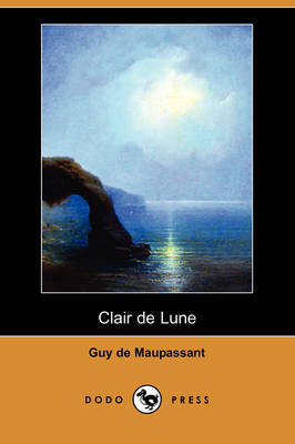 Clair De Lune (Dodo Press) by Guy de Maupassant image