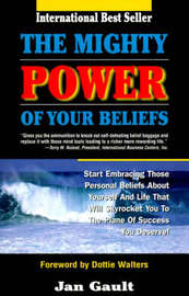 The Mighty Power of Your Beliefs by Jan L. Gault image