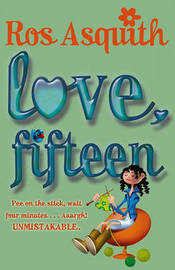 Love, Fifteen by Ros Asquith image
