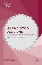 Making Good Decisions by Michael Preston-Shoot