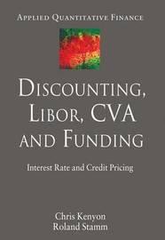 Discounting, LIBOR, CVA and Funding by Chris Kenyon