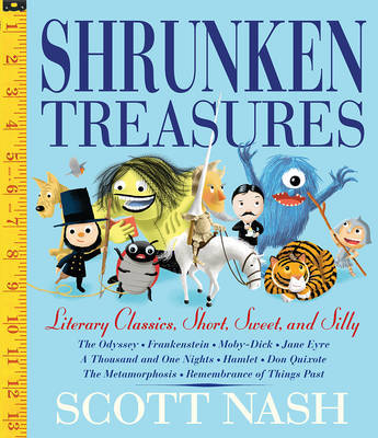 Shrunken Treasures: Literary Classics, Short and Sweet by Scott Nash