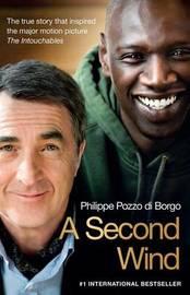 A Second Wind by Philippe Pozzo di Borgo