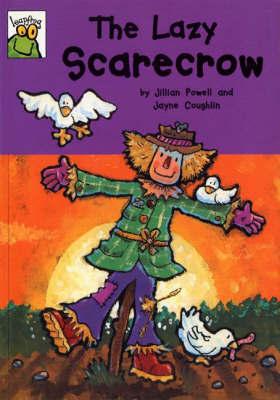Leapfrog: The Lazy Scarecrow by Jillian Powell