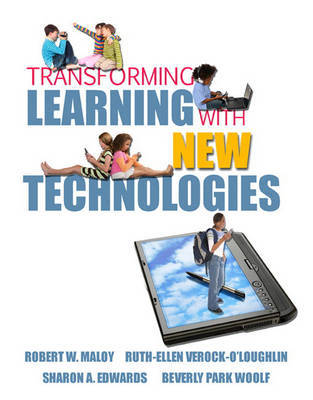 Transforming Learning with New Technologies by Robert W. Maloy image
