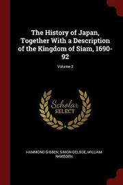 The History of Japan, Together with a Description of the Kingdom of Siam, 1690-92; Volume 2 by Hammond Gibben image