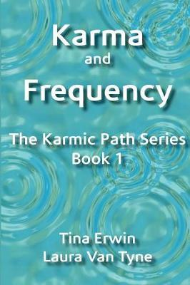 Karma and Frequency by Tina Erwin image