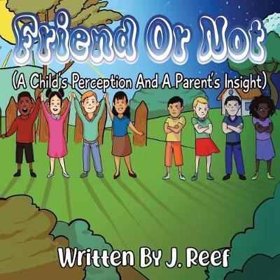 Friend or Not by J Reef