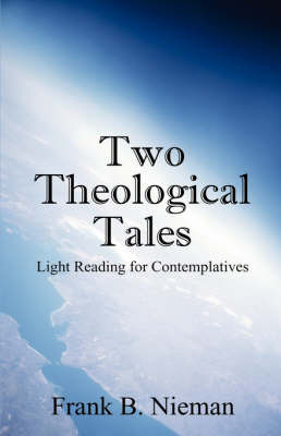 Two Theological Tales: Light Reading for Contemplatives by Frank B Nieman image