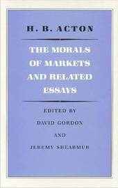 The Morals of Markets and Related Essays by Harry Burrows Acton image