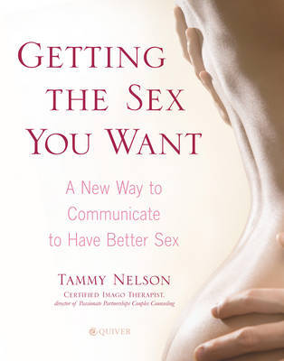 Getting the Sex You Want by Tammy Nelson image