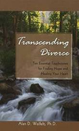 Transcending Divorce by Alan D Wolfelt