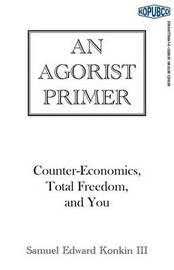 An Agorist Primer by Samuel Edward Konkin