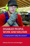 Work, Welfare and Disabled People: Is it Working?