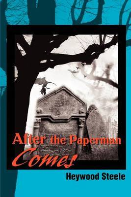 After the Paperman Comes by Heywood Steele
