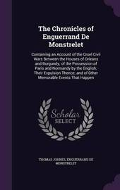 The Chronicles of Enguerrand de Monstrelet by Thomas Johnes