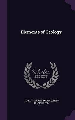 Elements of Geology by Harlan Harland Barrows image
