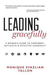 Leading Gracefully by Monique Svazlian Tallon