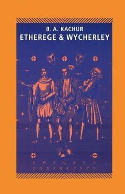 Etherege and Wycherley by Barbara A. Kachur