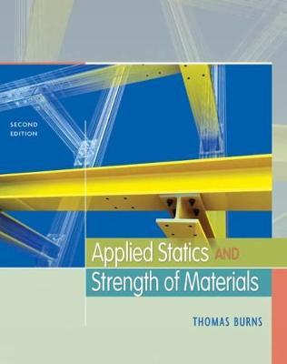 Applied Statics and Strength of Materials by Thomas P.E. Burns image