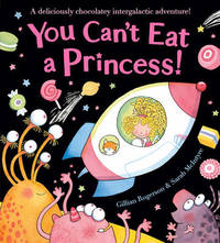 You Can't Eat a Princess! by Gillian Rogerson image