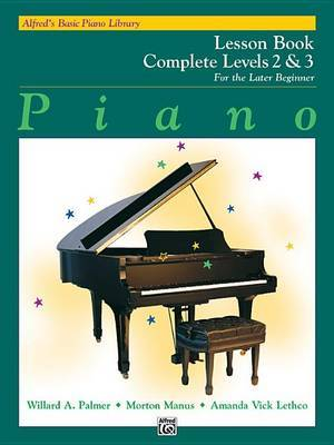Alfred's Basic Piano Library Lesson Book Complete, Bk 2 & 3 by Willard A Palmer