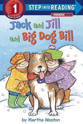Jack And Jill And Dog Bill by Martha Weston