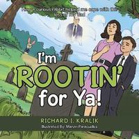 I'm Rootin' for YA by Richard I Kralik