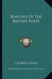 Beauties of the British Poets by George Croly image