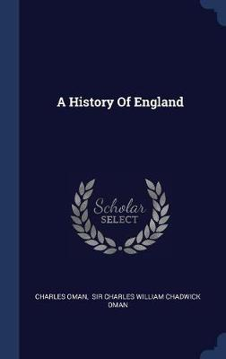 A History of England by Charles Oman