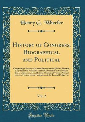 History of Congress, Biographical and Political, Vol. 2 by Henry G Wheeler image