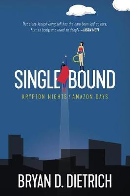 Single Bound by Bryan D Dietrich