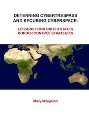 Deterring Cybertrespass and Securing Cyberspace by Mary Manjikian