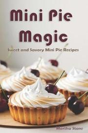 Mini Pie Magic by Martha Stone