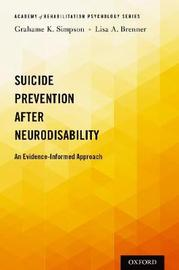 Suicide Prevention after Neurodisability by Grahame K. Simpson